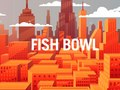FishBowl 01